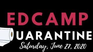 EdCampQuarantine